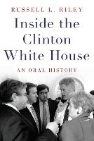 Inside the Clinton White House: An...