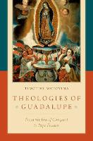 Theologies of Guadalupe: From the Era...
