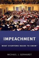Impeachment: What Everyone Needs to...