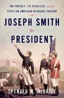 Joseph Smith for President: The...