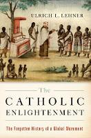 The Catholic Enlightenment: The...