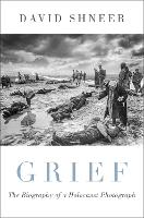 Grief: The Biography of a Holocaust...