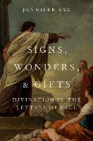 Signs, Wonders, and Gifts: Divination...