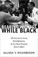 Bearing Witness While Black: African...