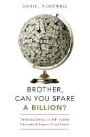 Brother, Can You Spare a Billion?: ...