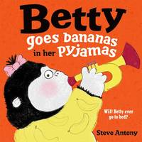 Betty Goes Bananas in her Pyjamas