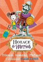 Horace and Harriet: Friends, Romans,...