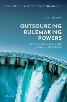 Outsourcing Rulemaking Powers:...