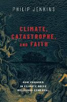 Climate, Catastrophe, and Faith: How...