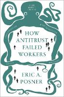 How Antitrust Failed Workers