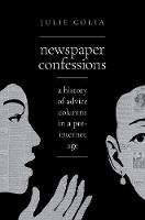Newspaper Confessions: A History of...