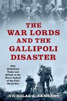 The War Lords and the Gallipoli...