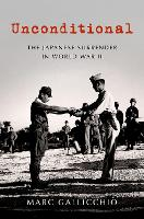 Unconditional: The Japanese Surrender...