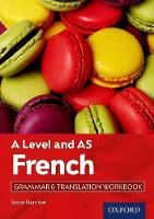 A-Level and AS French: Grammar &...