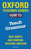 Oxford Teaching Guides: How To Teach...
