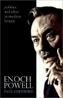 Enoch Powell: Politics and Ideas in...