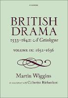 British Drama 1533-1642: A Catalogue:...
