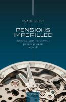 Pensions Imperilled: The Political...