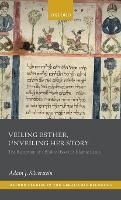 Veiling Esther, Unveiling Her Story:...