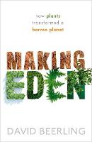 Making Eden: How Plants Transformed a...
