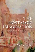 The Nostalgic Imagination: History in...