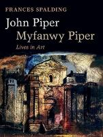 John Piper, Myfanwy Piper: A Biography