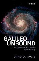 Galileo Unbound: A Path Across Life,...