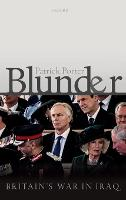 Blunder: Britain's War in Iraq
