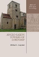 Anglo-Saxon Towers of Lordship
