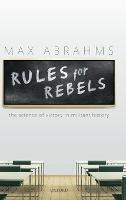 Rules for Rebels: The Science of...