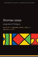 Thomas Szasz: An appraisal of his legacy