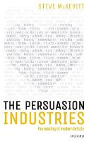 The Persuasion Industries: The Making...