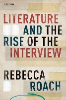 Literature and the Rise of the Interview