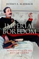 Imperial Boredom: Monotony and the...