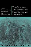 How Persistent Low Returns Will Shape...