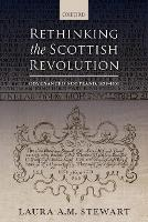 Rethinking the Scottish Revolution:...
