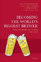 Becoming the World's Biggest Brewer:...