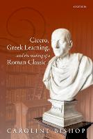 Cicero, Greek Learning, and the ...