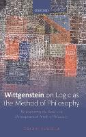Wittgenstein on Logic as the Method ...