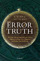 The Error of Truth: How History and...