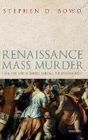 Renaissance Mass Murder: Civilians ...