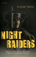 Night Raiders: Burglary and the ...