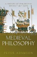 Medieval Philosophy: A history of...