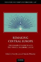 Remaking Central Europe: The League ...