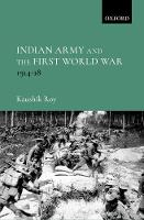 Indian Army and the First World War:...