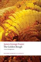 The Golden Bough: A Study in Magic ...