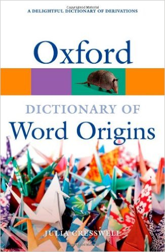 Oxford Dictionary Of Word Origins Julia Cresswell Foyles Bookstore