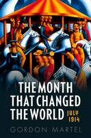 The Month that Changed the World: ...