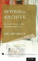 Beyond the Archive: Memory, ...
