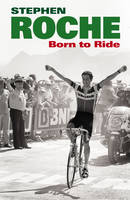 Born to Ride: The Autobiography of...